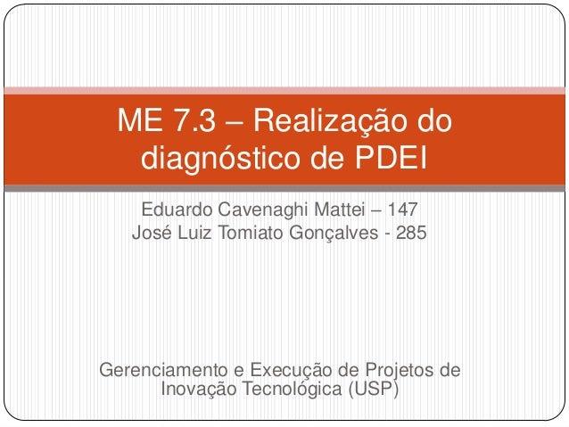 Eduardo Cavenaghi Mattei – 147 José Luiz Tomiato Gonçalves - 285 Gerenciamento e Execução de Projetos de Inovação Tecnológ...