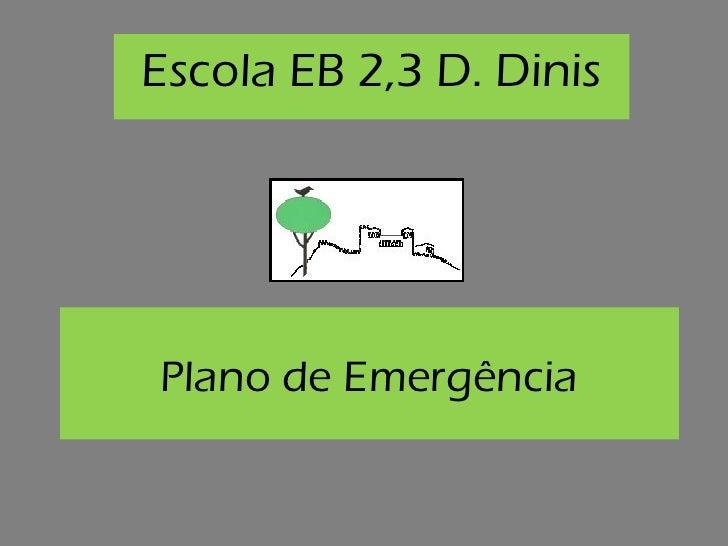 Escola EB 2,3 D. DinisPlano de Emergência