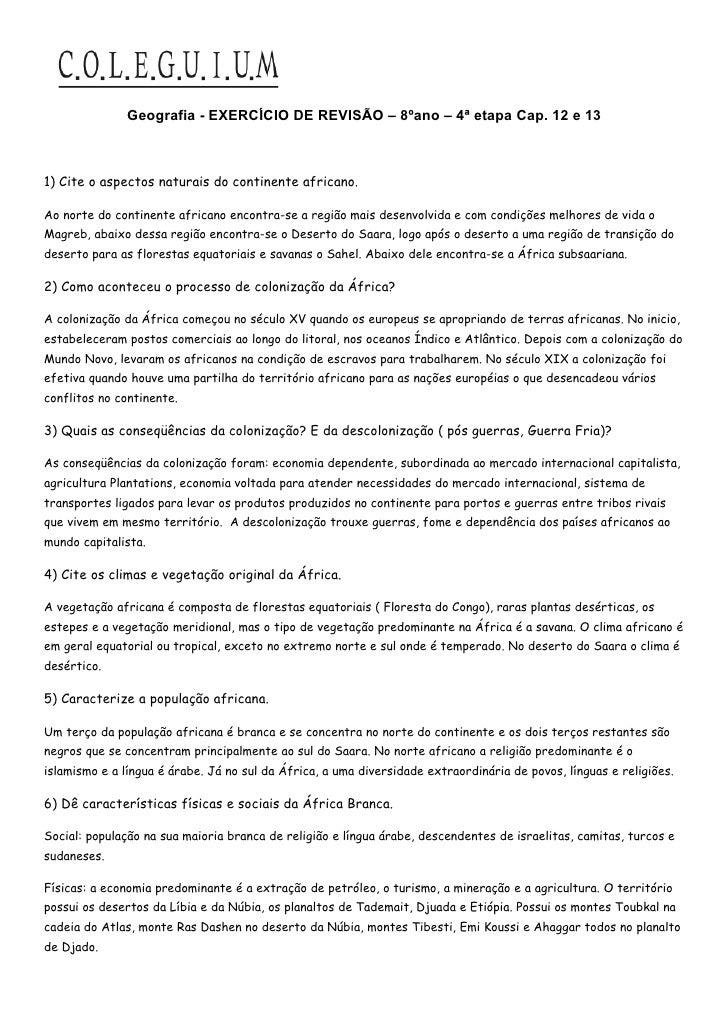 Geografia - EXERCÍCIO DE REVISÃO – 8ºano – 4ª etapa Cap. 12 e 131) Cite o aspectos naturais do continente africano.Ao nort...