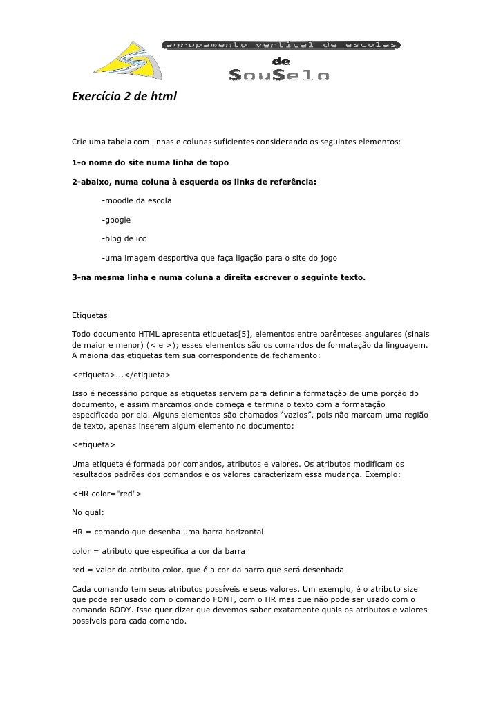 Exercício 2 de html   Crie uma tabela com linhas e colunas suficientes considerando os seguintes elementos:  1-o nome do s...