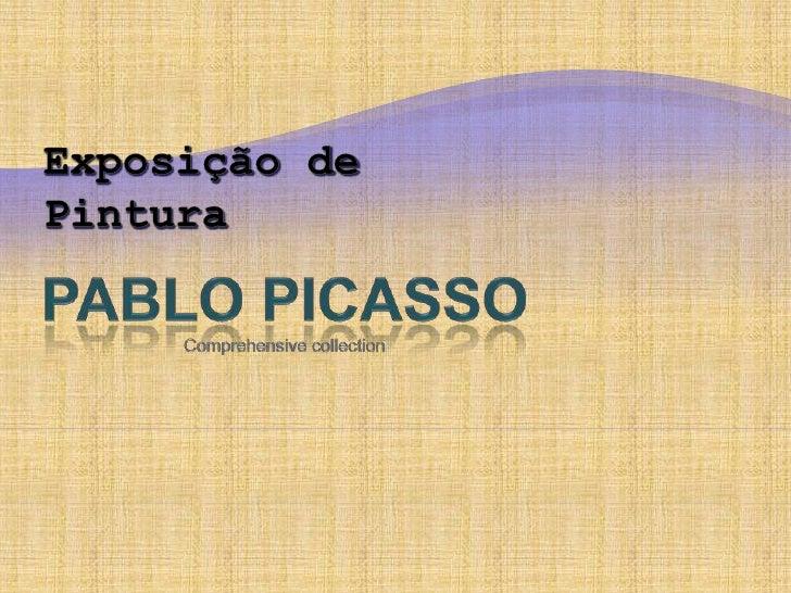 Exposição de Pintura<br />Pablopicasso<br />Comprehensivecollection<br />
