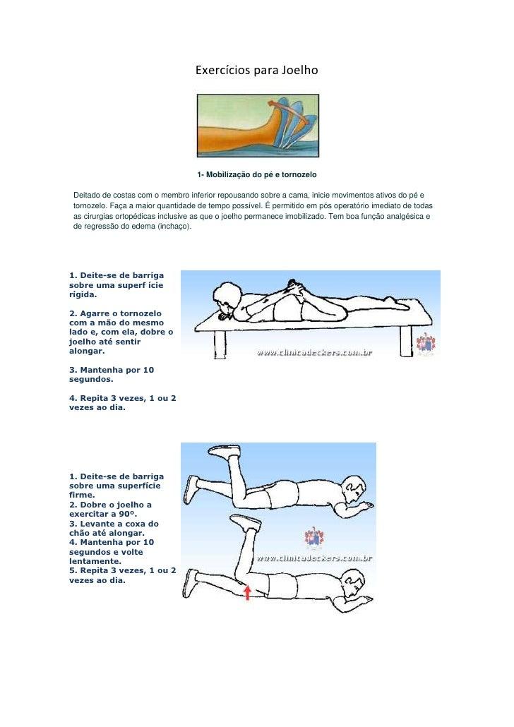 Exercícios para Joelho                                  1- Mobilização do pé e tornozeloDeitado de costas com o membro inf...