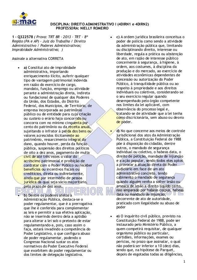 DISCIPLINA: DIREITO ADMINISTRATIVO I (4DIRN1 e 4DIRN2) PROFESSORA: NIELLY ROMEIRO 1 - Q322578 ( Prova: TRT 8R - 2013 - TRT...