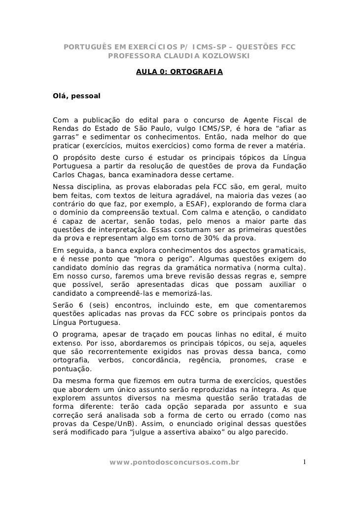 PORTUGUÊS EM EXERCÍCIOS P/ ICMS-SP – QUESTÕES FCC           PROFESSORA CLAUDIA KOZLOWSKI                         AULA 0: O...