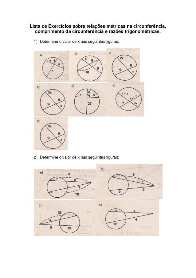 Lista de Exercícios sobre relações métricas na circunferência, comprimento da circunferência e razões trigonométricas. 1) ...