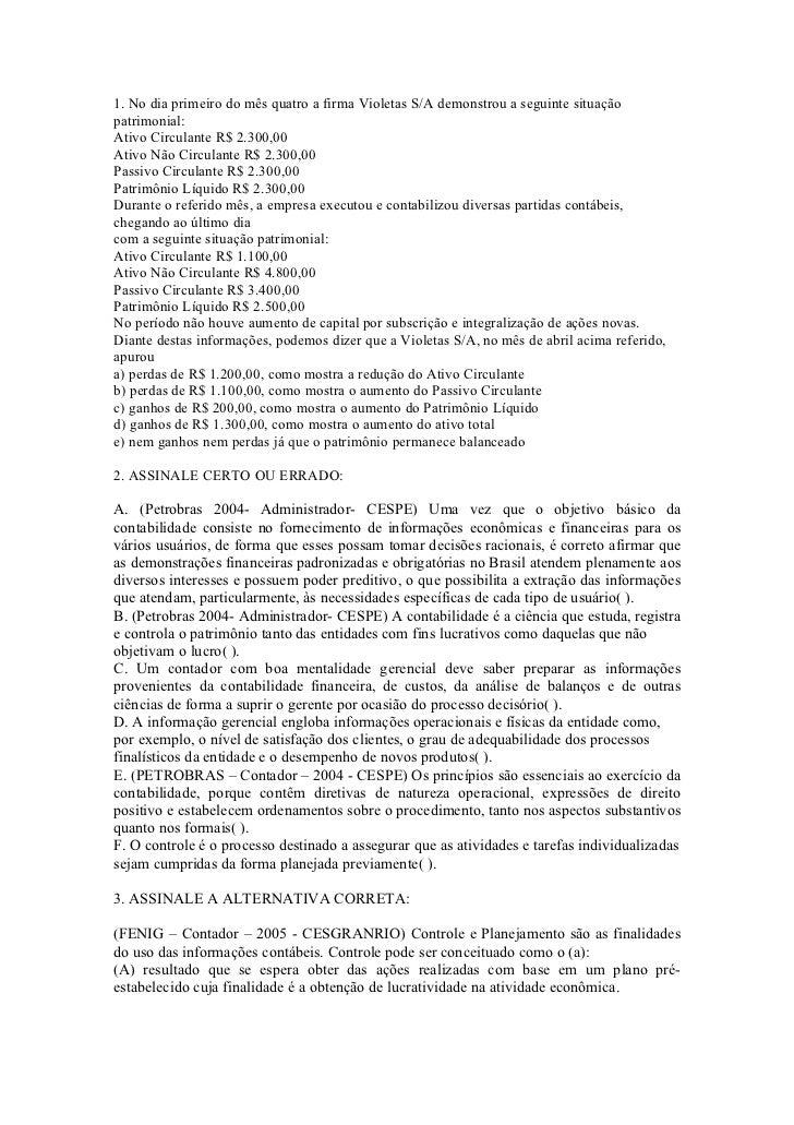 1. No dia primeiro do mês quatro a firma Violetas S/A demonstrou a seguinte situaçãopatrimonial:Ativo Circulante R$ 2.300,...