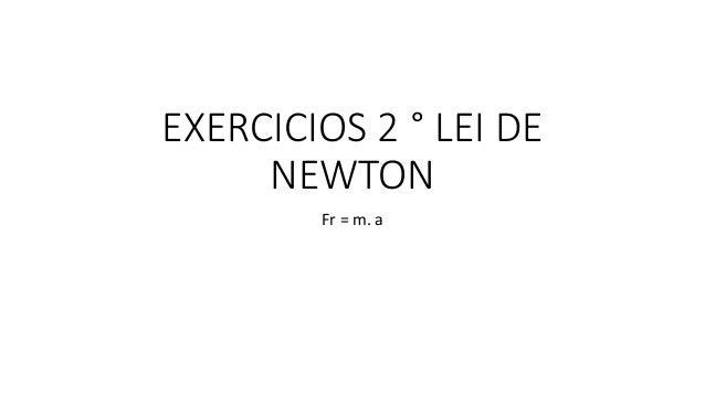 EXERCICIOS 2 ° LEI DE  NEWTON  Fr = m. a