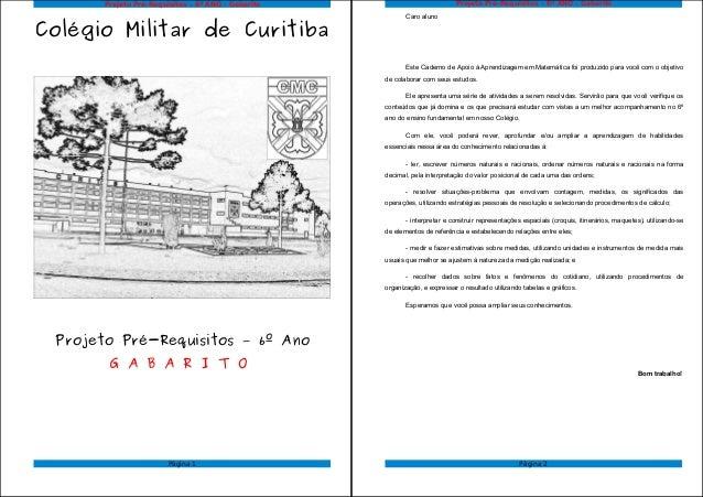 Projeto Pré-Requisitos – 6º ANO - Gabarito Colégio Militar de Curitiba Projeto Pré-Requisitos – 6º Ano G A B A R I T O Pág...