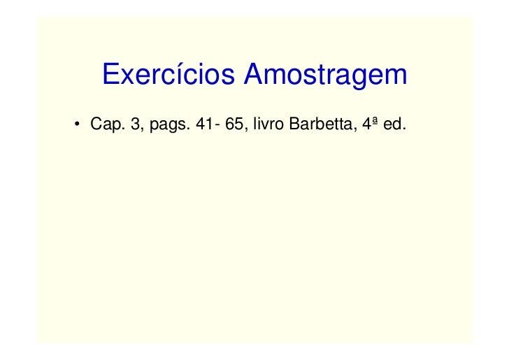 Exercícios Amostragem• Cap. 3, pags. 41- 65, livro Barbetta, 4ª ed.