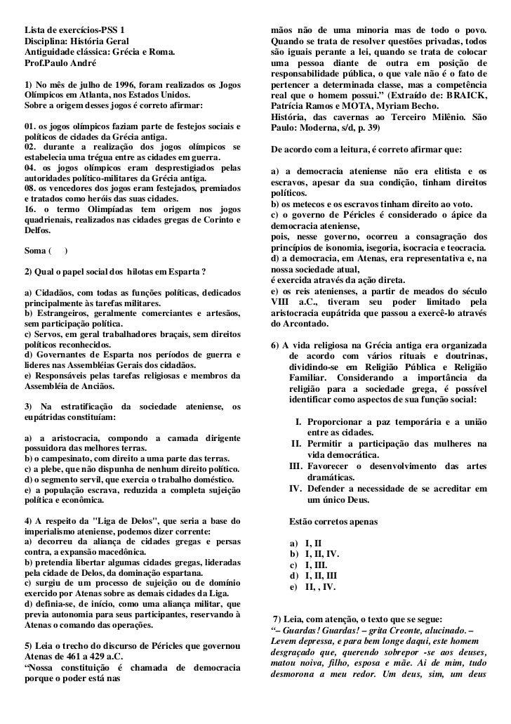 Lista de exercícios-PSS 1                                   mãos não de uma minoria mas de todo o povo.Disciplina: Históri...