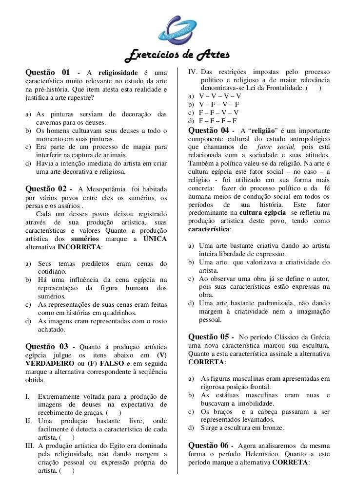 Exercícios de ArtesQuestão 01 - A religiosidade é uma                   IV. Das restrições impostas pelo processocaracterí...
