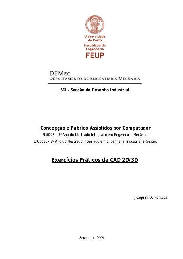 SDI - Secção de Desenho Industrial Concepção e Fabrico Assistidos por Computador EM0025 - 3º Ano do Mestrado Integrado em ...
