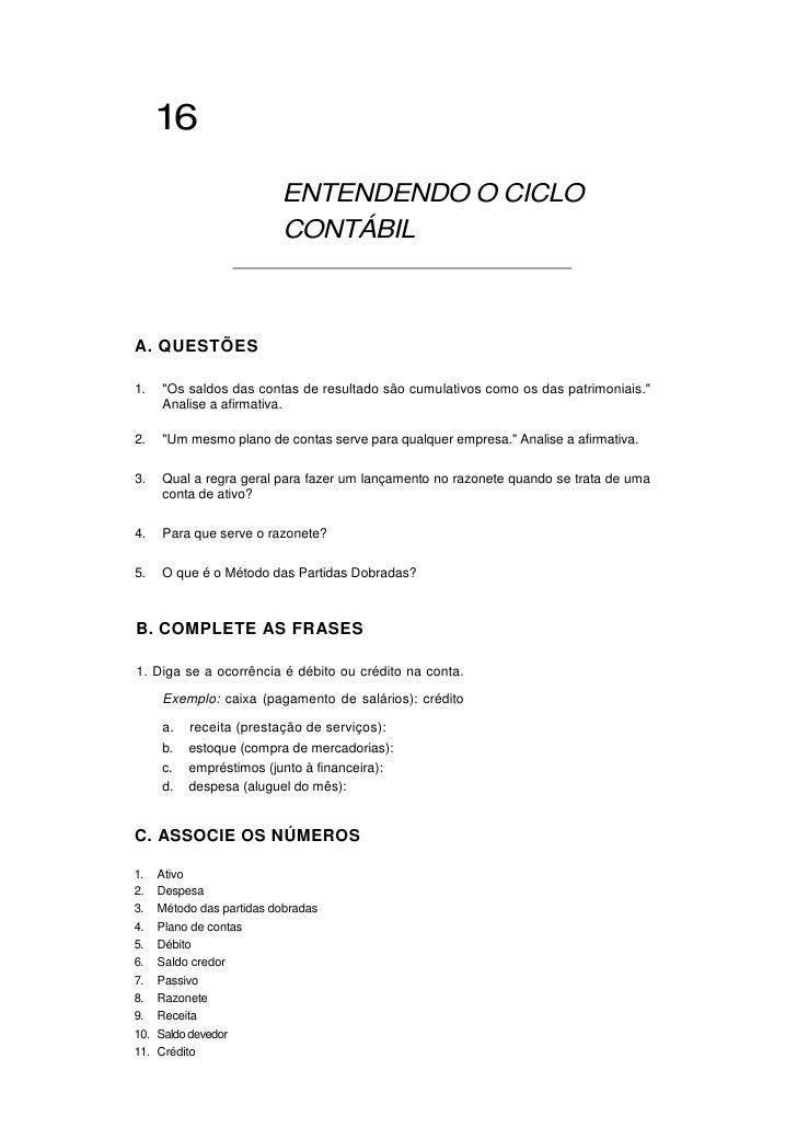 """16                             ENTENDENDO O CICLO                            CONTÁBIL    A. QUESTÕES  1.    """"Os saldos das..."""