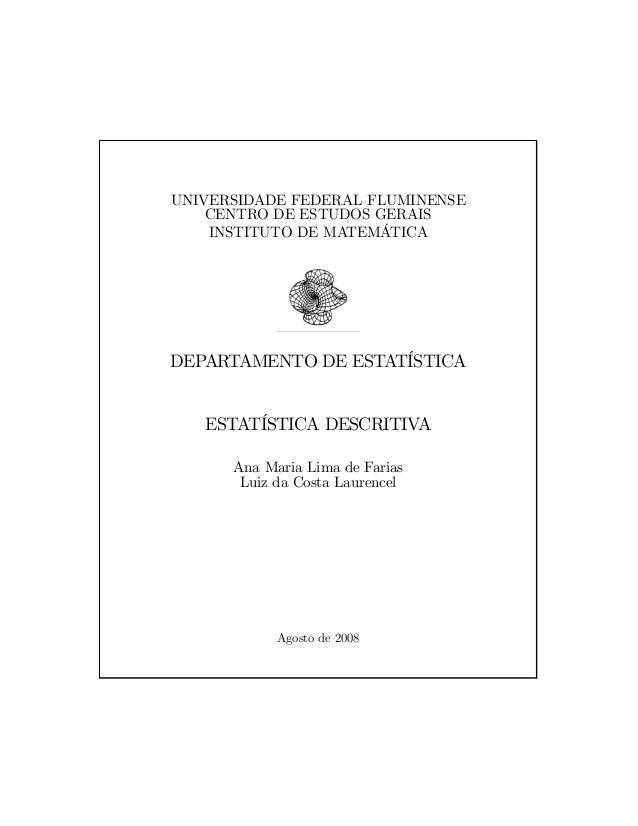 UNIVERSIDADE FEDERAL FLUMINENSE CENTRO DE ESTUDOS GERAIS INSTITUTO DE MATEMÁTICA DEPARTAMENTO DE ESTATÍSTICA ESTATÍSTICA D...