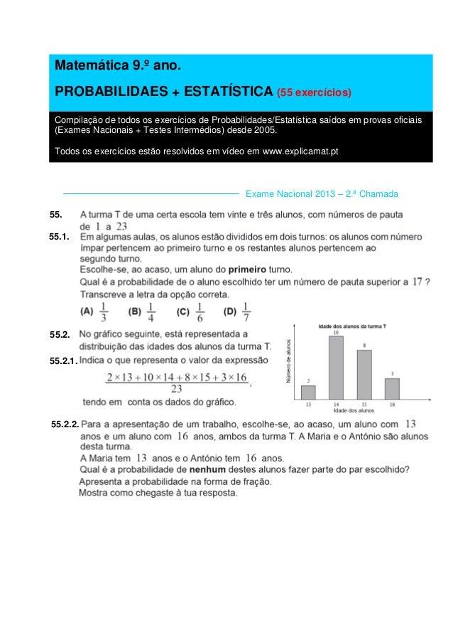 Exame Nacional 2013 – 2.ª Chamada 55. 55.1. 55.2. 55.2.1. 55.2.2. Matemática 9.º ano. PROBABILIDAES + ESTATÍSTICA (55 exer...