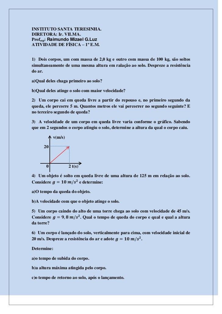 INSTITUTO SANTA TERESINHA.<br />DIRETORA: Ir. VILMA.<br />Profesp: Raimundo Mizael G.Luz <br />ATIVIDADE DE FÍSICA – 1º E....