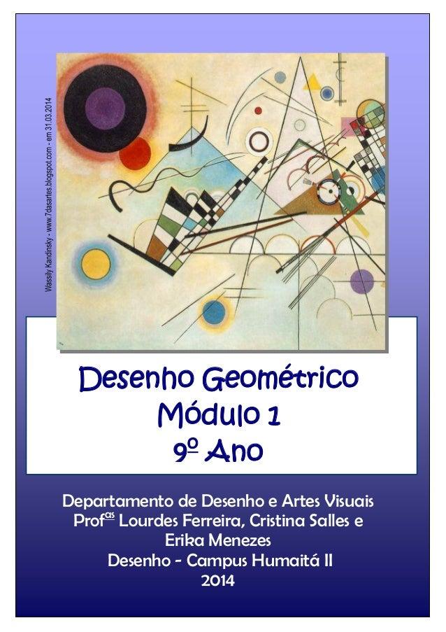 Desenho Geométrico Módulo 1 9o Ano Departamento de Desenho e Artes Visuais Profas Lourdes Ferreira, Cristina Salles e Erik...