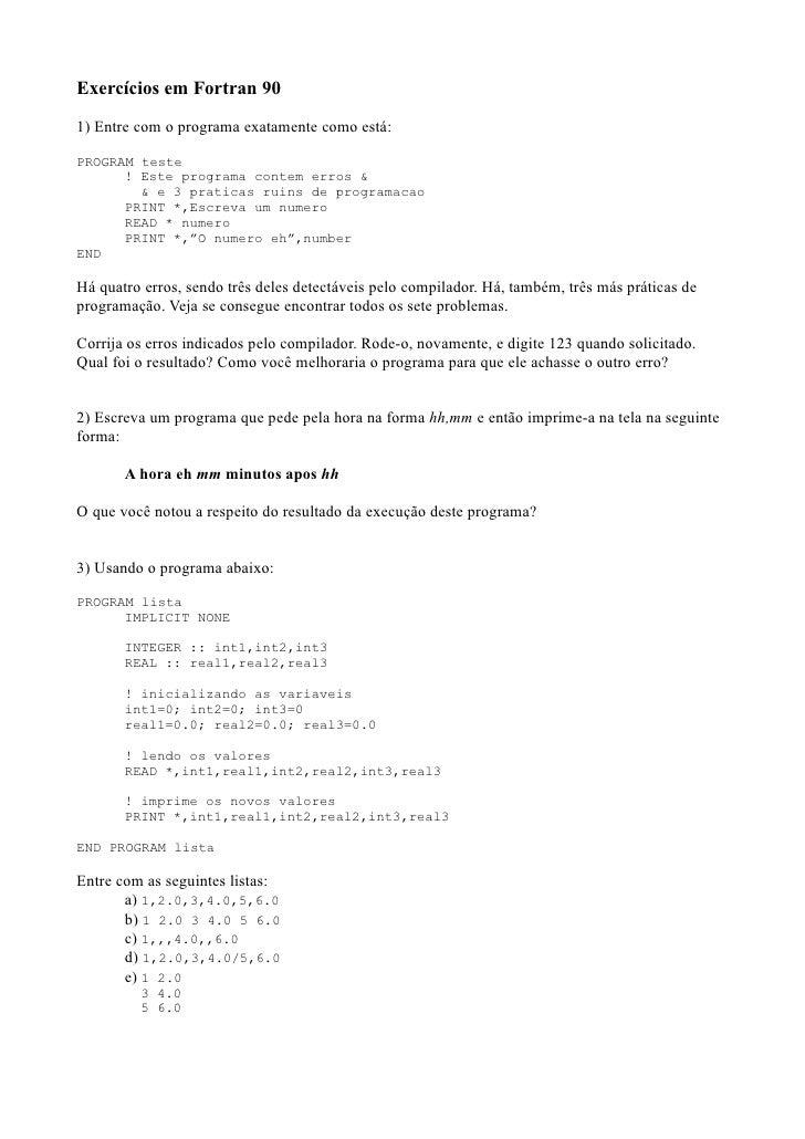 Exercícios em Fortran 901) Entre com o programa exatamente como está:PROGRAM teste      ! Este programa contem erros &    ...