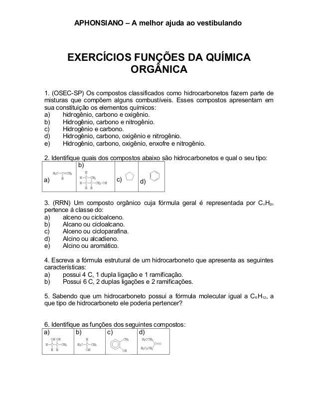 APHONSIANO – A melhor ajuda ao vestibulando EXERCÍCIOS FUNÇÕES DA QUÍMICA ORGÂNICA 1. (OSEC-SP) Os compostos classificados...