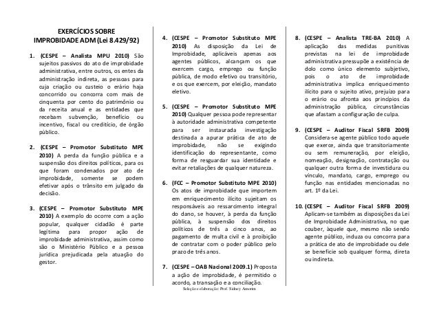 EXERCÍCIOS SOBRE IMPROBIDADE ADM (Lei 8.429/92)                4. (CESPE – Promotor Substituto MPE                8. (CESP...