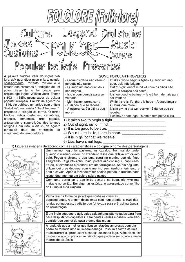 A palavra folclore vem do inglês folk                                SOME POPULAR PROVERBSlore: folk quer dizer povo e lor...