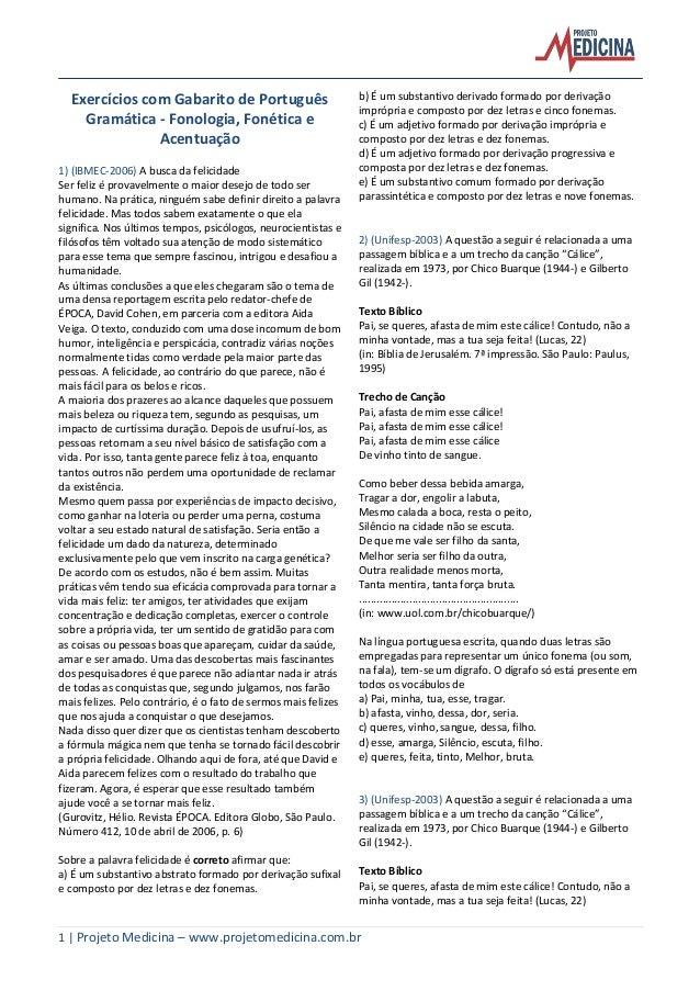 Exercícios com Gabarito de Português Gramática - Fonologia, Fonética e Acentuação 1) (IBMEC-2006) A busca da felicidade Se...