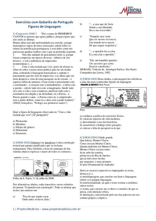 1 | Projeto Medicina – www.projetomedicina.com.br Exercícios com Gabarito de Português Figuras de Linguagem 1) (Cesgranrio...