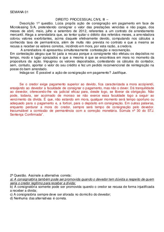 SEMANA 01 DIREITO PROCESSUAL CIVIL III – Descrição 1ª questão. Lúcia propôs ação de consignação em pagamento em face de Mi...