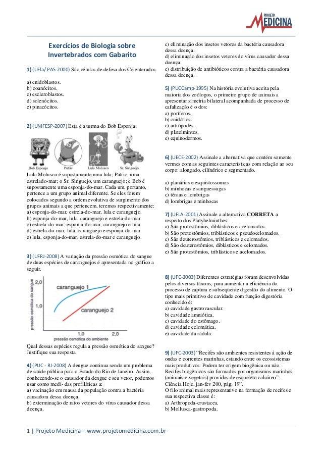 1 | Projeto Medicina – www.projetomedicina.com.br Exercícios de Biologia sobre Invertebrados com Gabarito 1) (UFla/ PAS-20...