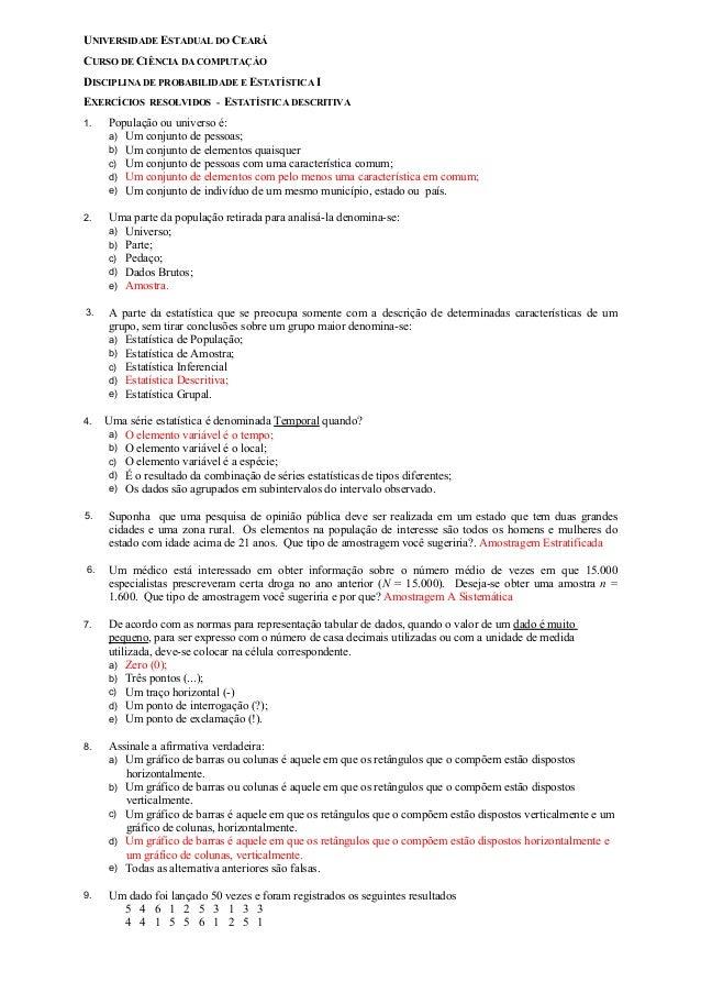 UNIVERSIDADE ESTADUAL DO CEARÁ CURSO DE CIÊNCIA DA COMPUTAÇÀO DISCIPLINA DE PROBABILIDADE E ESTATÍSTICA I EXERCÍCIOS RESOL...