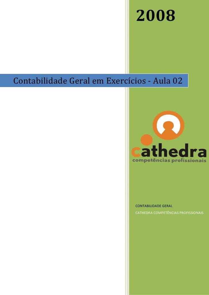 2008   ContabilidadeGeralemExercícios‐Aula02                                   CONTABILIDADEGERAL                ...