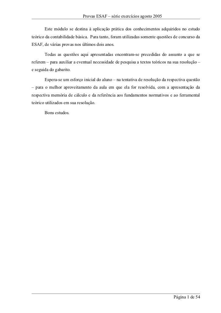 Provas ESAF – série exercícios agosto 2005         Este módulo se destina à aplicação prática dos conhecimentos adquiridos...