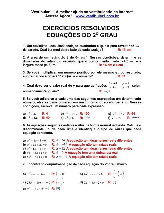 Vestibular1 – A melhor ajuda ao vestibulando na Internet Acesse Agora ! www.vestibular1.com.br EXERCÍCIOS RESOLVIDOS EQUAÇ...