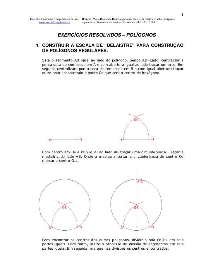 1Desenho, Geometria e Arquitetura On-Line   Resumo. Maria Bernadete Barison apresenta exercícios resolvidos sobre polígono...