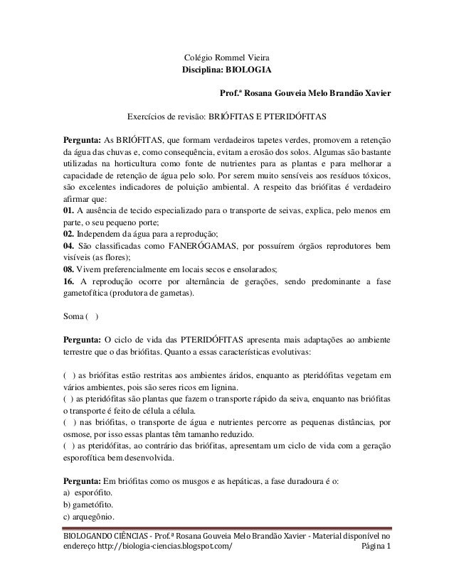 Colégio Rommel Vieira Disciplina: BIOLOGIA Prof.ª Rosana Gouveia Melo Brandão Xavier Exercícios de revisão: BRIÓFITAS E PT...
