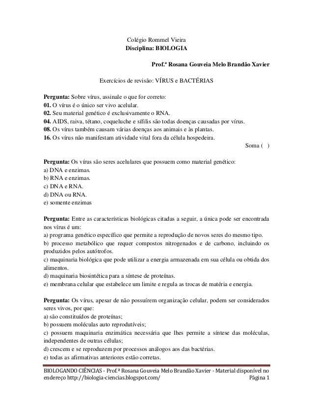 Colégio Rommel Vieira Disciplina: BIOLOGIA Prof.ª Rosana Gouveia Melo Brandão Xavier Exercícios de revisão: VÍRUS e BACTÉR...