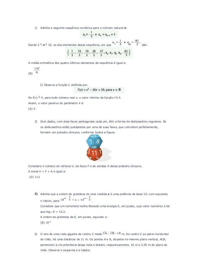 1) Admita a seguinte sequência numérica para o número natural n: Sendo 2 n 10, os dez elementos dessa sequência, em que sã...