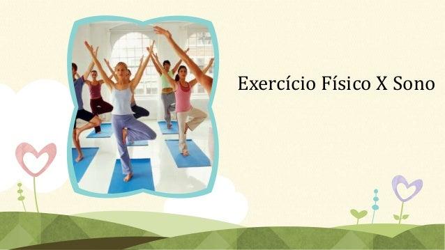 Exercício Físico X Sono