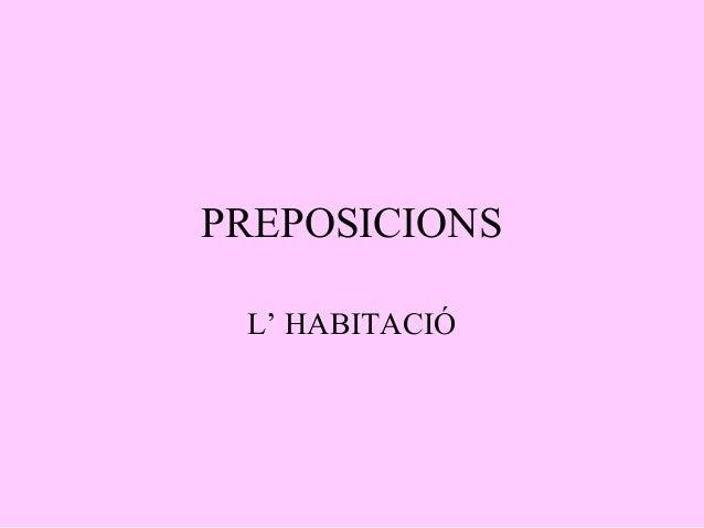 PREPOSICIONS L' HABITACIÓ