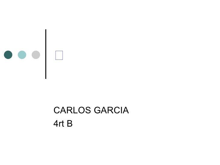 <CARLOS GARCIA4rt B