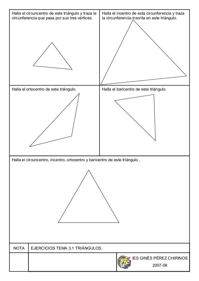 IES GINÉS PÉREZ CHIRINOS 2007-08 NOTA EJERCICIOS TEMA 3.1 TRIÁNGULOS. Halla el circuncentro de este triángulo y traza la c...