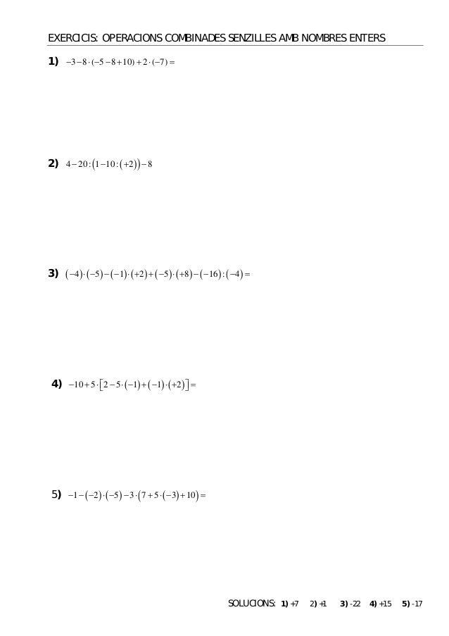 EXERCICIS: OPERACIONS COMBINADES SENZILLES AMB NOMBRES ENTERS1) 3 8 ( 5 8 10) 2 ( 7)         2)   4 20: 1 10...