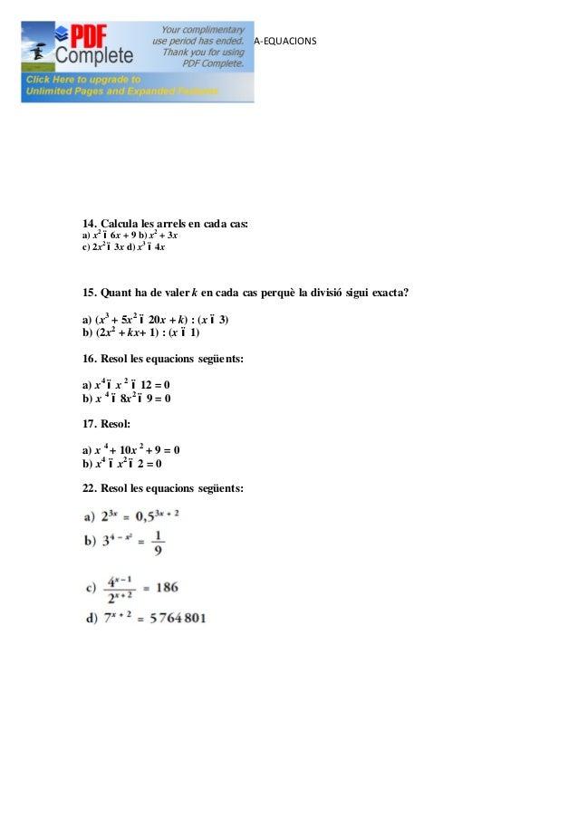 1R BAT SOCIAL- EXERCICIS UD3 ALGEBRA-EQUACIONS 14. Calcula les arrels en cada cas: a) x2 6x + 9 b) x2 + 3x c) 2x2 3x d) x3...