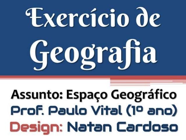 Exercicíos sobre espaço geográfico