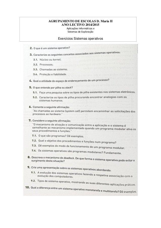 AGRUPAMENTO DE ESCOLAS D. Maria II ANO LECTIVO 2014/2015 Aplicações Informáticas e Sistemas de Exploração Exercícios Siste...