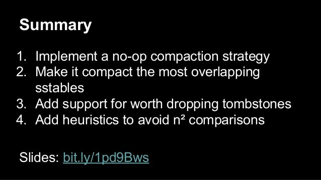Summary  1. Implement a no-op compaction strategy  2. Make it compact the most overlapping  sstables  3. Add support for w...