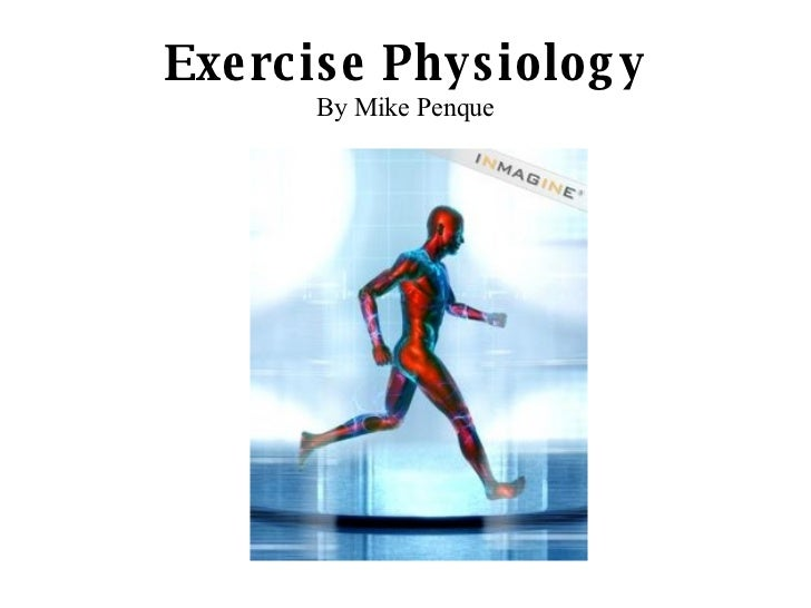 Exercise Physiology By Mike Penque