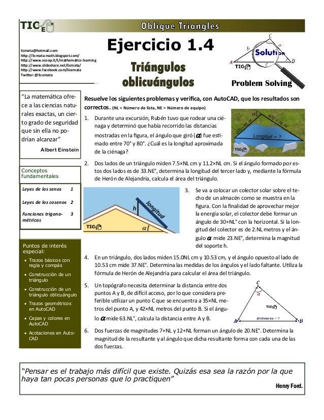 Ejercicio 1.4 Triángulos oblicuángulos Leyes de los senos 1 Leyes de los cosenos 2 Funciones trigono- métricas 3 Conceptos...