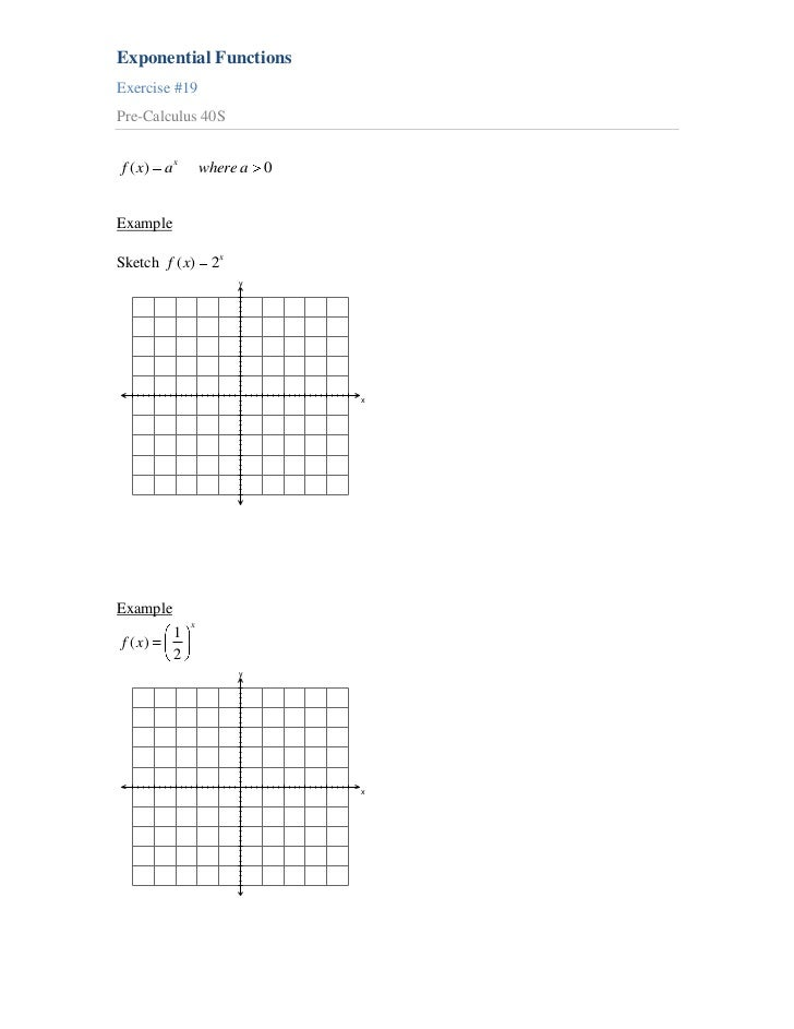 Exponential FunctionsExercise #19Pre-Calculus 40Sf ( x) a x        where a 0ExampleSketch f ( x)      2x                  ...