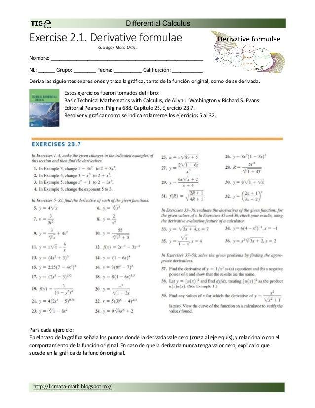 Differential Calculus http://licmata-math.blogspot.mx/ Exercise 2.1. Derivative formulae G. Edgar Mata Ortiz. Nombre: ____...